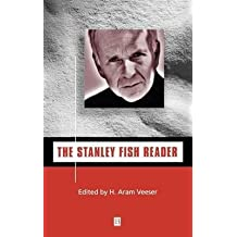 [(The Stanley Fish Reader)] [Author: H. Aram Veeser] published on (February, 1999)