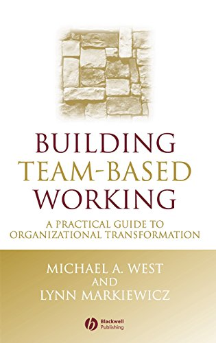 Building Team Based Working: A Practical Guide to Organizational Transformation (One Stop Training)