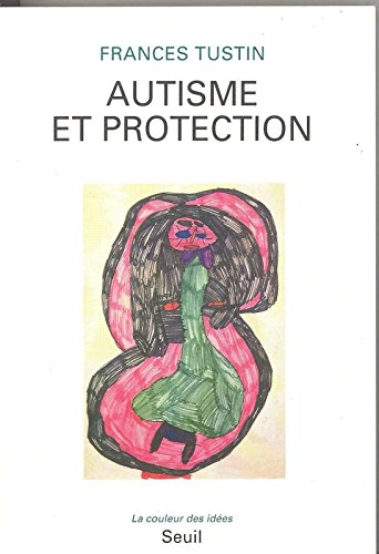 Autisme et protection par Frances Tustin