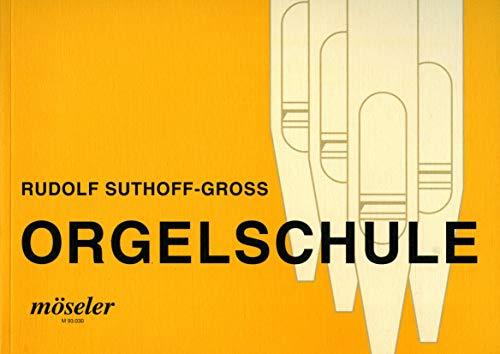 Orgel Schule - Suthoff - Gross - Möseler Verlag M 93030