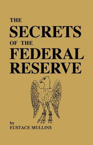 The Secrets of the Federal Reserve por Eustace Mullins