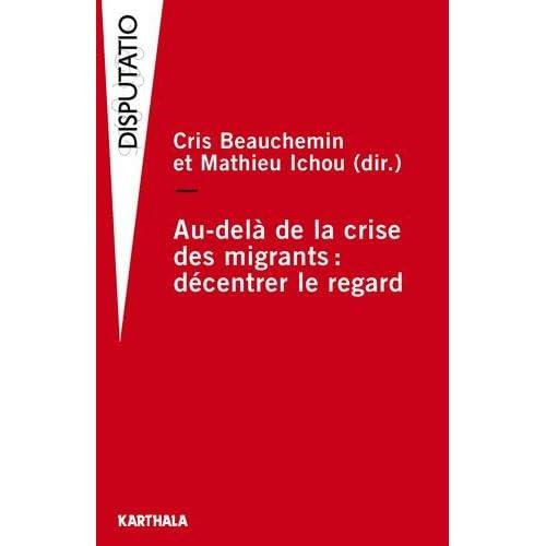 Au-delà de la crise des migrants : decentrer le regard