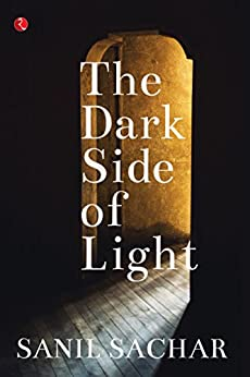 The Dark Side of Light by [Sachar, Sanil]