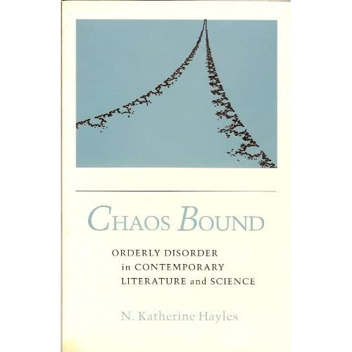 Chaos Bound: Orderly Disorder in Contemporary Literature and Science by Katherine Hayles (1990-04-01)
