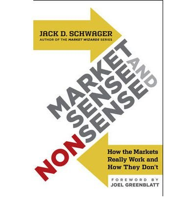 (MARKET SENSE AND NONSENSE: HOW THE MARKETS REALLY WORK (AND HOW THEY DON'T) ) BY SCHWAGER, JACK D{AUTHOR}Hardcover