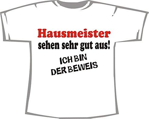 Hausmeister sehen sehr gut aus - Ich bin der Beweis; T-Shirt weiß, Gr. XXL