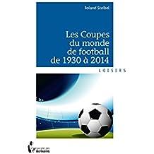 Les Coupes du monde de football de 1930 à 2014