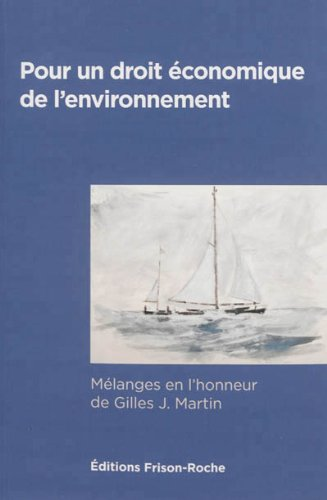Pour un droit économique de l'environnement par Mélanges en l'honneur de Gilles J. Martin