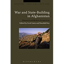 War and State-Building in Afghanistan (Bloomsbury Studies in Military History)