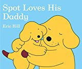 Best Books For A One Year Olds - Spot Loves His Daddy (Spot (Board Books)) Review