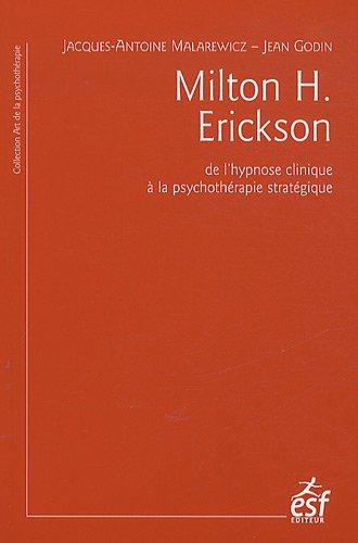Milton H. Erickson : De l'hypnose clinique à la psychothérapie stratégique par