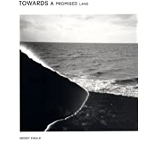 Wendy Ewald: Towards a Promised Land by Louise Neri (2006-10-23)