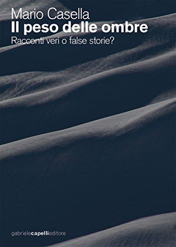 Il peso delle ombre: Racconti veri o false storie?
