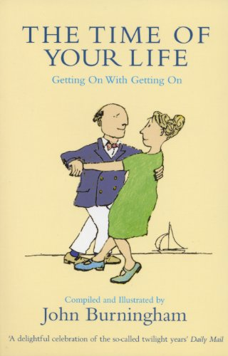 The Time of Your Life: Getting on With Getting On by [Burningham, John]