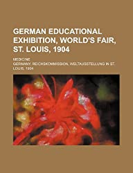 German Educational Exhibition, World's Fair, St. Louis, 1904; Medicine