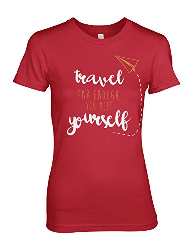 Travel Far Enough You Meet Yourself Inspirational Damen T-Shirt Rot