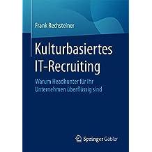 Kulturbasiertes IT-Recruiting: Warum Headhunter fur Ihr Unternehmen uberflussig sind
