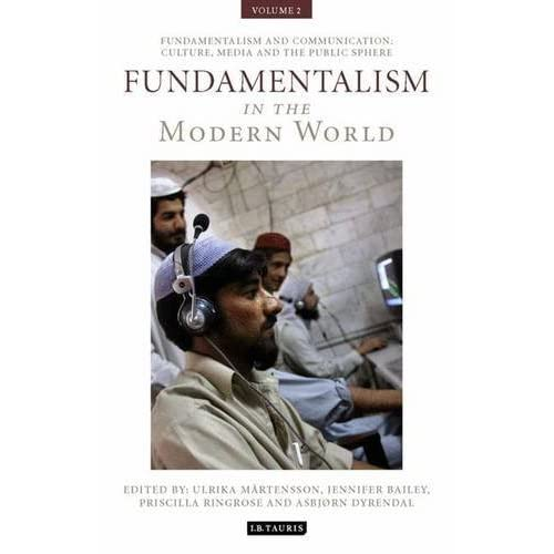 [Fundamentalism in the Modern World Vol 2: Fundamentalism and Communication: Culture, Media and the Public Sphere] [By: ] [August, 2011]