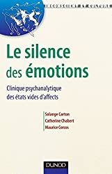 Le silence des émotions : Clinique psychanalytique des états vides d'affects (Inconscient et Culture)