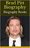 Brad Pitt Biography: Biography Books (English Edition)