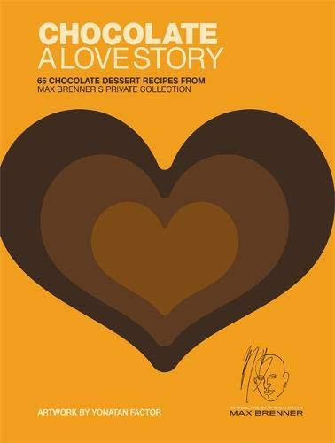 Backen-brenner (Chocolate: A Love Story: 65 Chocolate Dessert Recipes from Max Brenner's Private Collection)
