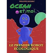 Océan et moi: Le premier robot écologique