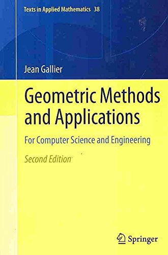 [Geometric Methods and Applications: For Computer Science and Engineering] (By: Jean Gallier) [published: April, 2013]