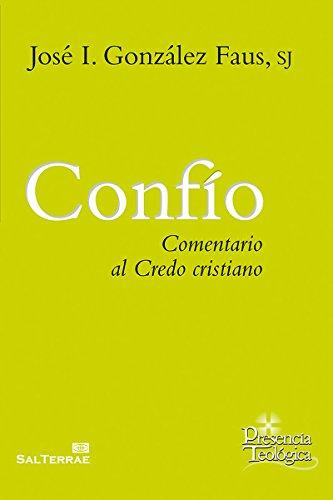 CONFÍO. Comentario al Credo cristiano (Presencia Teológica ...