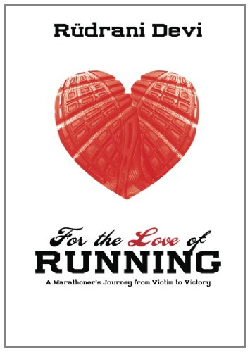 For The Love of Running: A Marathoner's Journey from Victim to Victory by Devi, R¨¹drani (2011) Paperback