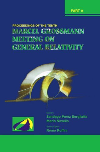 The Tenth Marcel Grossmann Meeting: On Recent Developments in Theoretical and Experimental General Relativity, Gravitation, and Relativistic Field ... Grossmann Meeting on General Relativity (2006-02-22)