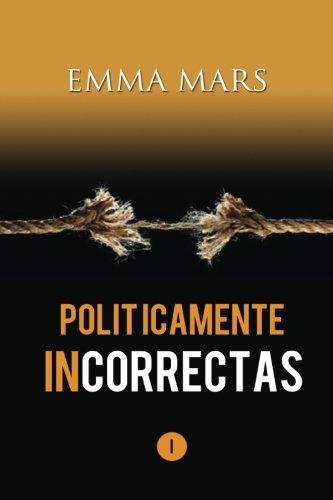 Politicamente Incorrectas: Volume 1