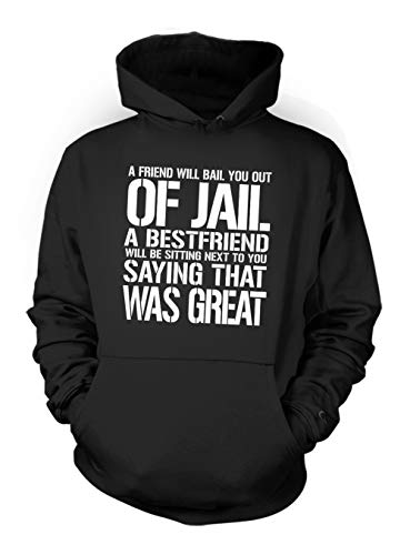 A Friend Will Bail You Out of Jail A Bestfriend Will Be Sitting Next to You Komisch Cool Friendship Herren Kapuzenpullover Hoodie Sweatshirt Schwarz X-Large