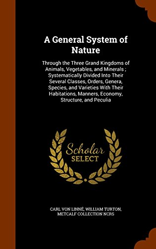 a-general-system-of-nature-through-the-three-grand-kingdoms-of-animals-vegetables-and-minerals-syste