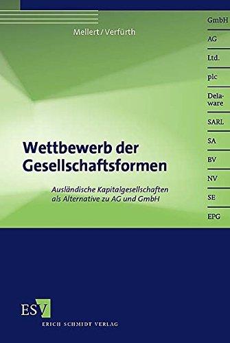 Wettbewerb der Gesellschaftsformen: Ausländische Kapitalgesellschaften als Alternative zu AG und GmbH