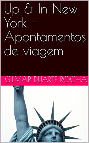 Up & In New York - Apontamentos de viagem (Portuguese Edition)