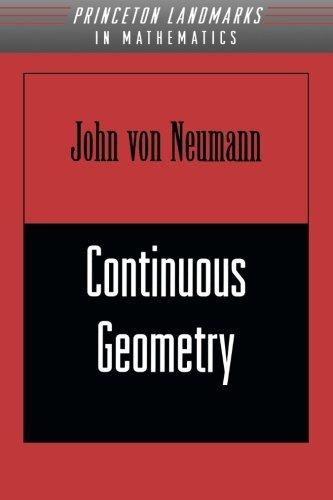 Continuous Geometry by John von Neumann (1998-04-20)