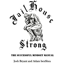 Jailhouse Strong: The Successful Mindset Manual