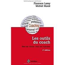 Les outils du coach - 2e éd. - Bien les choisir, bien les organiser