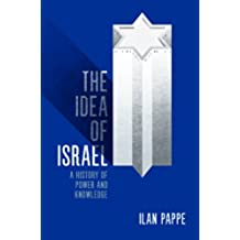 The Idea of Israel: A History of Power and Knowledge
