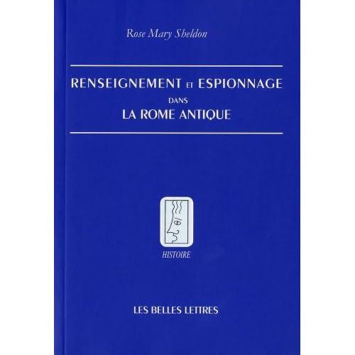 Renseignement et espionnage dans la Rome antique by Rose Mary Sheldon (November 27,2009)
