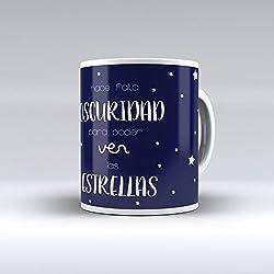 Taza decorada desayuno regalo original diseño frase Hace falta oscuridad para poder ver las estrellas