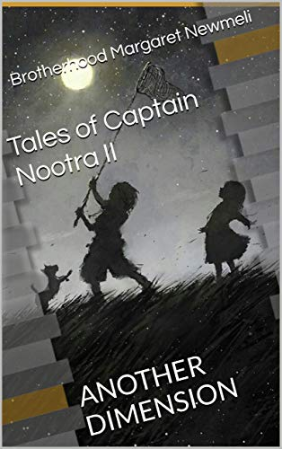 Another Dimension Tales of Captain Nootra II: Brotherhood ...