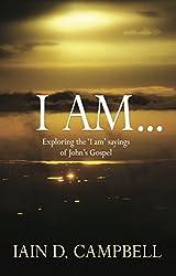 I Am: Exploring the 'I am' sayings of John's Gospel