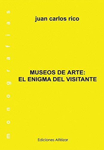 Museos de Arte: El Enigma del Visitante (Monografías nº 7)