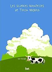 La Vache. Les sciences naturelles de Tatsu Nagata