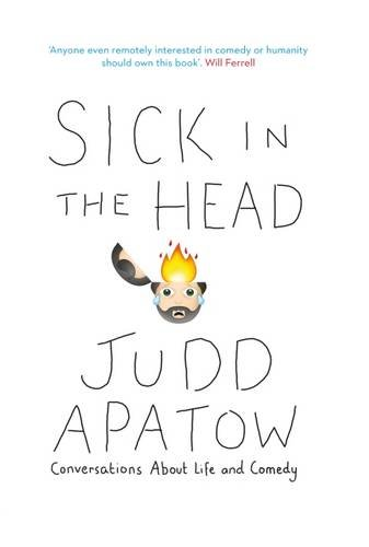 Sick in the Head: Conversations About Life and Comedy por Judd Apatow