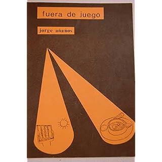 Fuera de juego: Poemas y canciones : 1973-1984