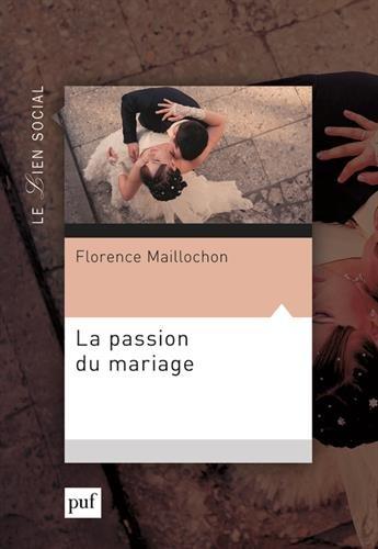 La passion du mariage par Florence Maillochon