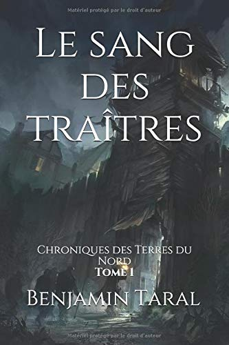 Le sang des traîtres (Chroniques des Terres du Nord) par Benjamin Taral