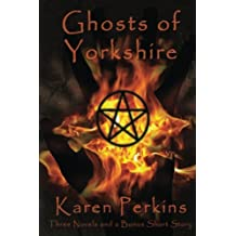 Ghosts of Yorkshire: Three Novels Plus A Bonus Short Story: The Haunting of Thores-Cross, Cursed, Knight of Betrayal, Parliament of Rooks: Volume 1 (Yorkshire Ghost Stories Boxed Sets)